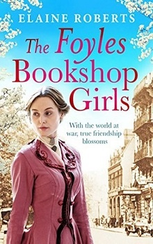 The Foyles Bookshop Girls by Elaine Roberts