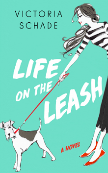 Life on the Leash by Victoria Schade
