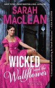 Wicked and the Wallflower: The Bareknuckle Bastards #1 by Sarah MacLean