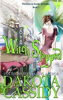 Witch Slapped: Witchless In Seattle #1 by Dakota Cassidy
