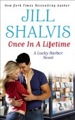 Once in a Lifetime: Lucky Harbor #9 by Jill Shalvis