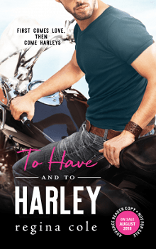 To Have and to Harley: Bikers & Brides #1 by Regina Cole