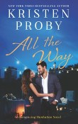 All the Way: Romancing Manhattan #1 by Kristen Proby