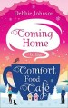Coming Home o the Comfort Food Cafe y Debbie Johnson