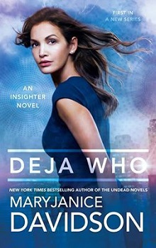 Deja Who: Insighter #1 by MaryJanice Davidson