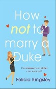 How (Not) to Marry a Duke by Felicia Kingsley