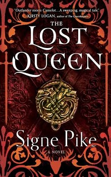 The Lost Queen: The Lost Queen Trilogy #1 by Signe Pike