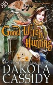 Good Witch Hunting: Witchless In Seattle #7 by Dakota Cassidy