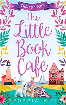 The Little Book Café: Tash's Story by Georgia Hill