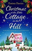 Christmas at the Little Cottage on the Hill: Little Cottage #4 by Emma Davies