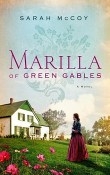 Marilla of Green Gables by Sarah McCoy