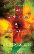 The Kinship of Secrets by Eugenia Kim