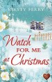 Watch for Me at Christmas by Kirsty Ferry