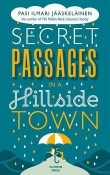 Secret Passages in a Hillside Town by Pasi Ilmari Jääskeläinen