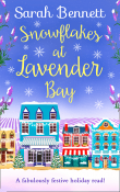 Snowflakes at Lavender Bay: Lavender Bay #3 by Sarah Bennett