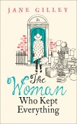 The Woman Who Kept Everything by Jane Gilley