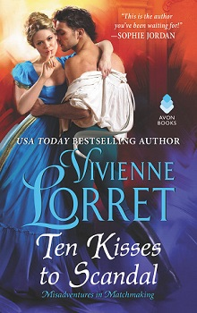 Ten Kisses to Scandal: Misadventures in Matchmaking #2 by Vivienne Lorret