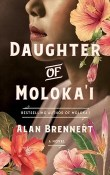 Daughter of Moloka'i: Moloka'i #2 by Alan Brennert
