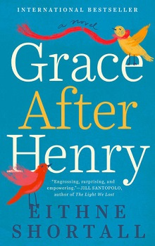 Grace After Henry by Eithne Shortall