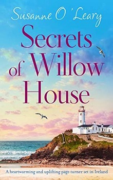 Secrets of Willow House:  Sandy Cove  #1 by Susanne O'Leary