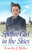 The Spitfire Girl in the Skies by Fenella J. Miller