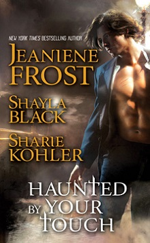Haunted by Your Touch: Anthology by Jeaniene Frost, Shayla Black & Sharie Kohler