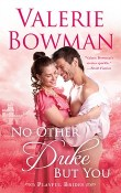 No Other Duke But You: Playful Brides #11 by Valerie Bowman