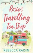 Rosie's Travelling Tea Shop by Rebecca Raisin