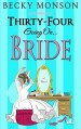Thirty-Four going on Bride by Becky Monson