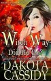 Witch Way did He Go by Dakota Cassidy