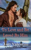 To Love and Be Loved By Him: Seekers of the Past #4 by Amy Valentini