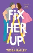 Fix Her Up: Hot and Hammered #1 by Tessa Bailey