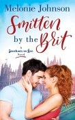 Smitten by the Brit: Sometimes in Love #2 by Melonie Johnson