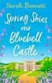 Spring Skies Over Bluebell Castle by Sarah Bennett