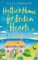 Hatties Home for Broken Hearts by Tilly Tennant