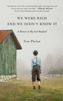 We Were Rich and We Didn't Know It by Tom Phelan