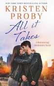 All It Takes: Romancing Manhattan #2 by Kristen Proby