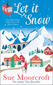 Let it Snow by Sue Moorcroft