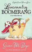 Lowcountry Boomerang: Liz Talbot Mystery #8 by Susan M. Boyer