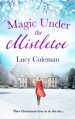Magic Under the Mistletoe by Lucy Coleman