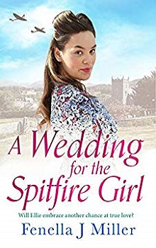 A Wedding for the Spitfire Girl: The Spitfire Girl #3 by Fenella J. Miller