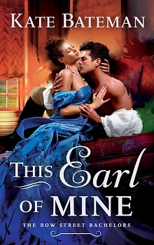 This Earl of Mine: Bow Street Bachelors #1 by Kate Bateman