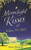 Moonlight Kisses at Willow Tree Hall: Willow Tree Hall #4 by Alison Sherlock