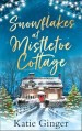Snowflakes at Mistletoe Cottage by Katie Ginger