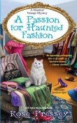 A Passion for Haunted Fashion: A Haunted Vintage Mystery #6 by Rose Pressey
