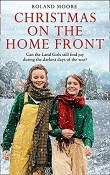 Christmas on the Home Front: Land Girls #3 by Roland Moore