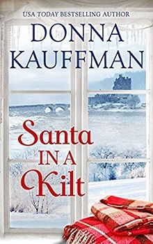 Santa in a Kilt: Hot Scot Trilogy #2.5 by Donna Kauffman
