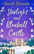 Starlight Over Bluebell Castle: Bluebell Castle #3 by Sarah Bennett