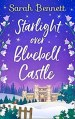 Starlight Over Bluebell Castle by Sarah Bennett