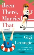 Been There, Married That by Gigi Levangie Grazer